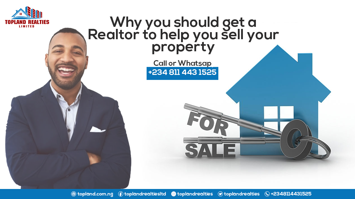 Why you should get a Realtor to help you sell your property in Nigeria