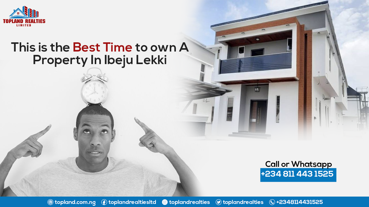 This is the best time to own a Property In Ibeju Lekki