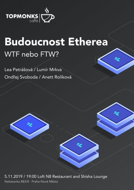 TopMonks Caffè - Budoucnost Etherea: WTF nebo FTW?