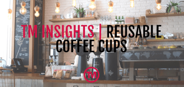 TM Insights | Popularity Of Reusable Coffee Cups On The Rise