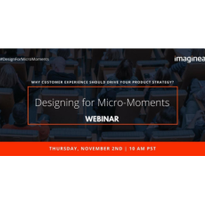 Webinar  Designing for Micro-Moments: Why Customer Experience should Drive your Product Strategy?