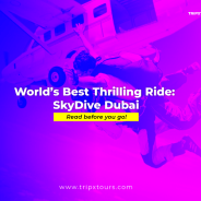 World's Best Thrilling Ride: SkyDive Dubai – Read before you go!