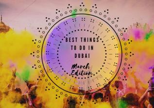 Dubai In March: A Comprehensive Guide 2020