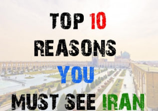 10 Reasons why you Must See Iran