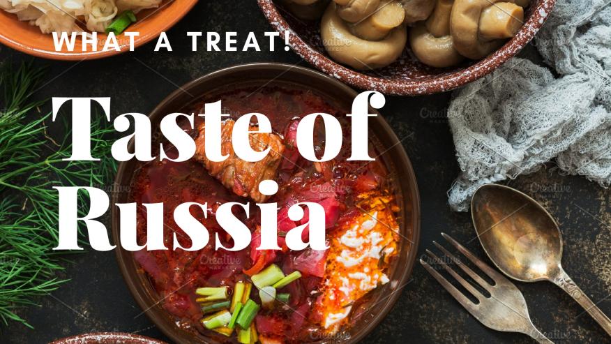 Savor the Taste of Russian Cuisines