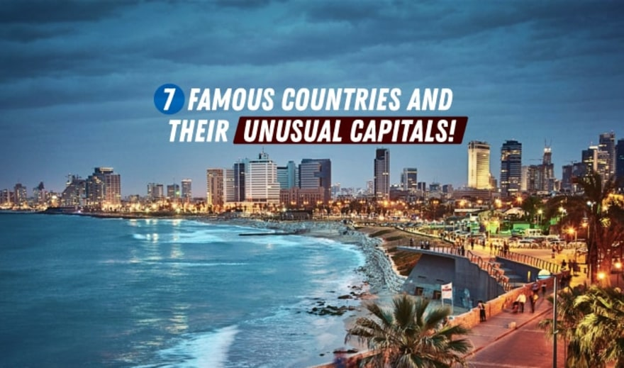 7 Famous countries and their unusual capitals