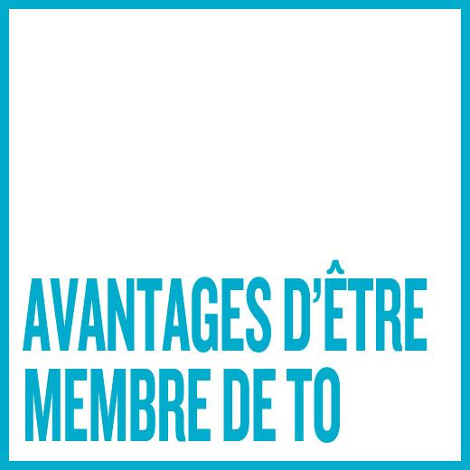 Avantages d'être membre de TO