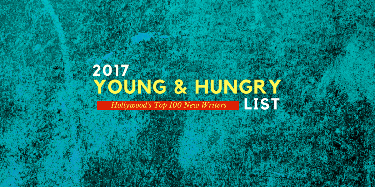 the young and hungry list 2017 the top 100 writers on the verge