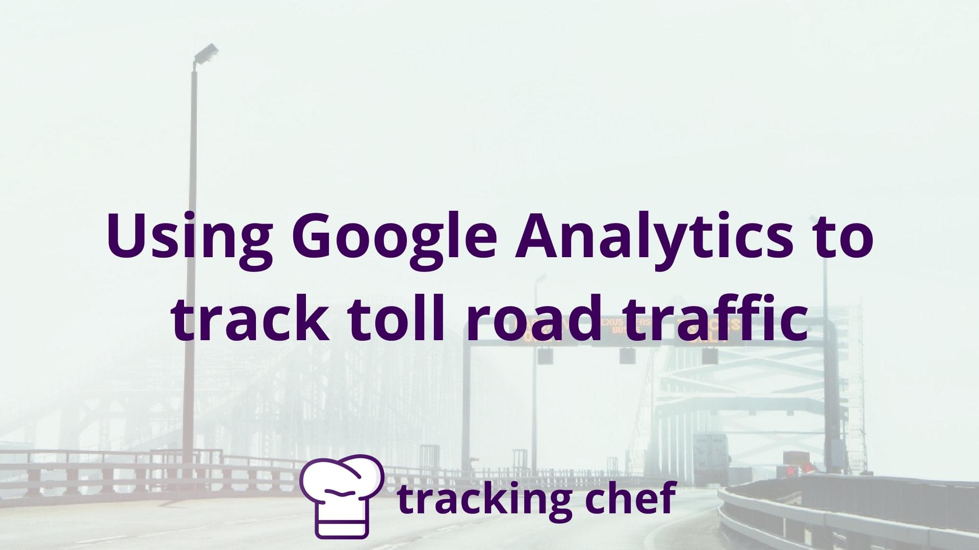 Using Google Analytics to track toll road traffic