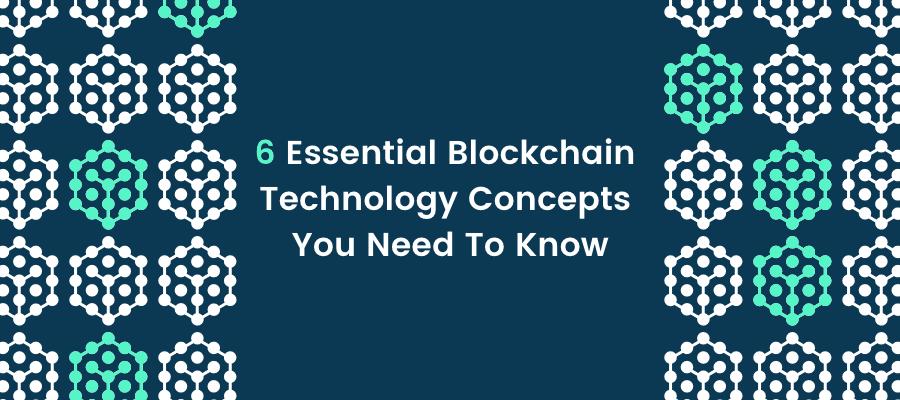 Essential Blockchain Technology Concepts