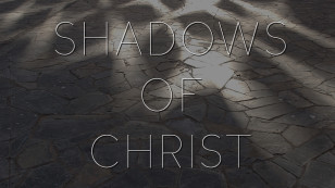 Shadows of Christ