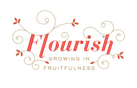 Flourish: Growing in Fruitfulness