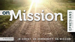Ephesians: On Mission
