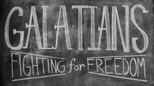 Galatians: Fighting for Freedom