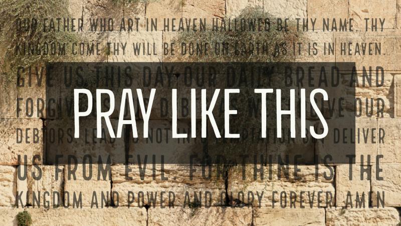 Pray Like This