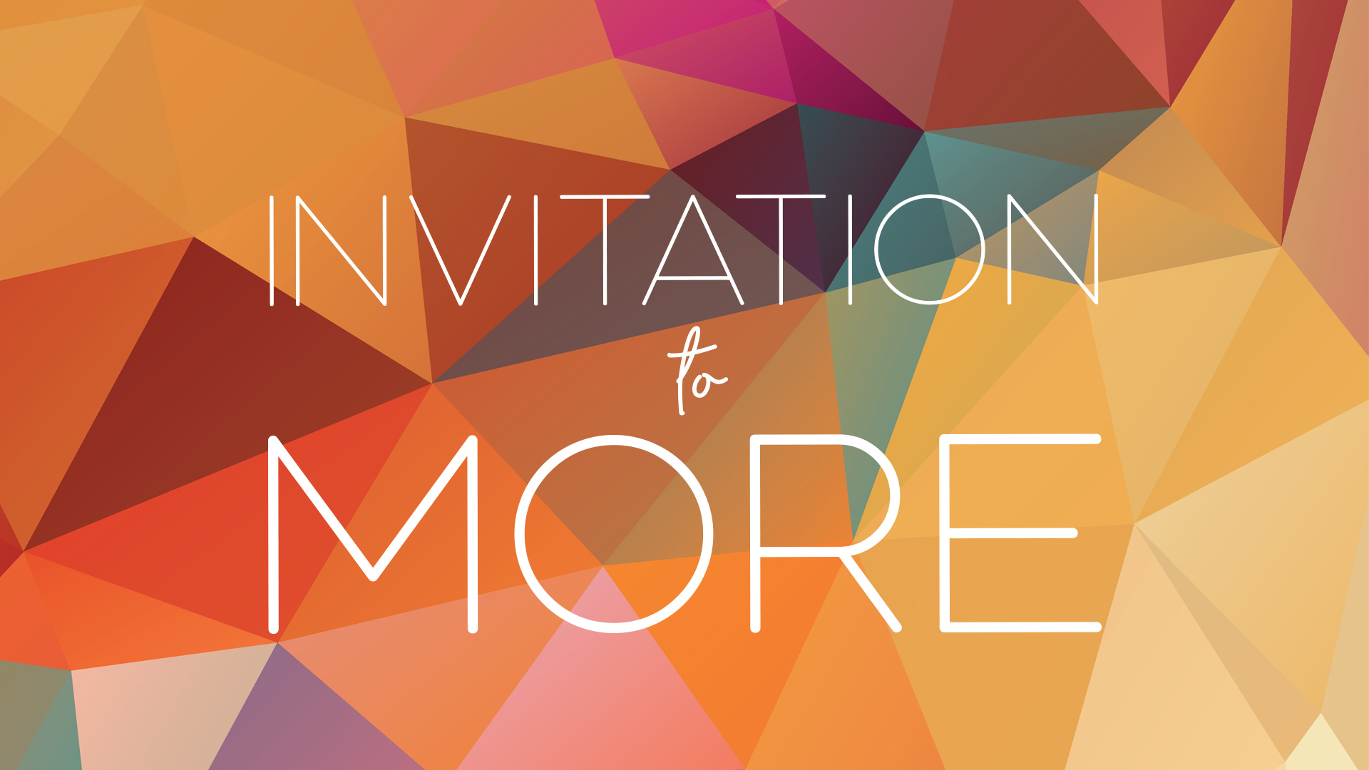 Invitation To More