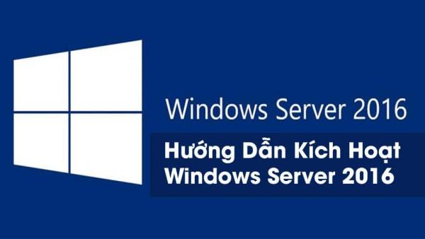 Hướng Dẫn Active Windows Server 2016 (Datacenter + Standard)
