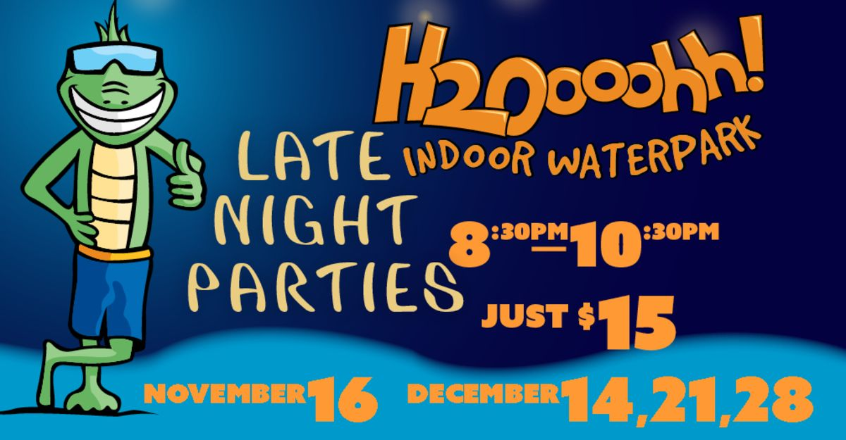 H2O Late Night Parties
