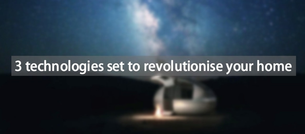 3 technologies set to revolutionise your home atmosphere, earth, energy, phenomenon, sky, technology, text, black
