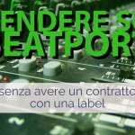 Vendere su Beatport senza etichetta discografica