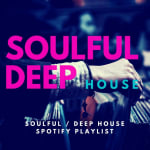 Soulful House – Le Migliori canzoni Soulful, Deep House e Vocal House