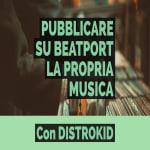 Pubblicare su Beatport la propria musica con Distrokid