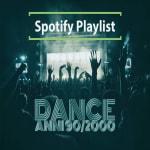 Dance Anni 90 / 2000 - Playlist Spotify