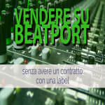 Vendere su Beatport senza avere un contratto con una label