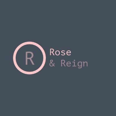 Rose & Reign