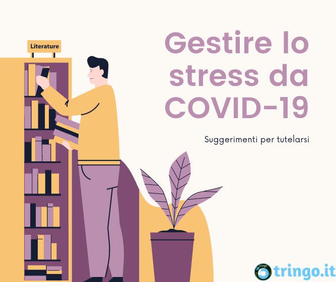 Covid-19 Consigli per gestirne lo stress