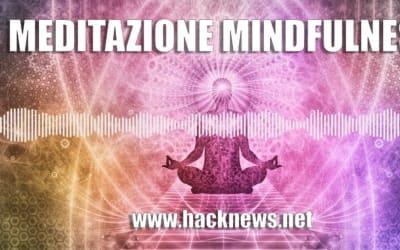 Meditazione Mindfulness guidata. Rilassamento guidato per aumentare la consapevolezza. Hackfulness