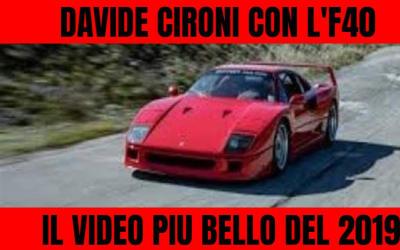 IL VIDEO PIU BELLO DEL 2019 – DAVIDE CIRONI  CON LA F40