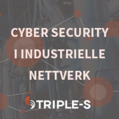 Webinar: Cyber security i industrielle nettverk (ep.1)