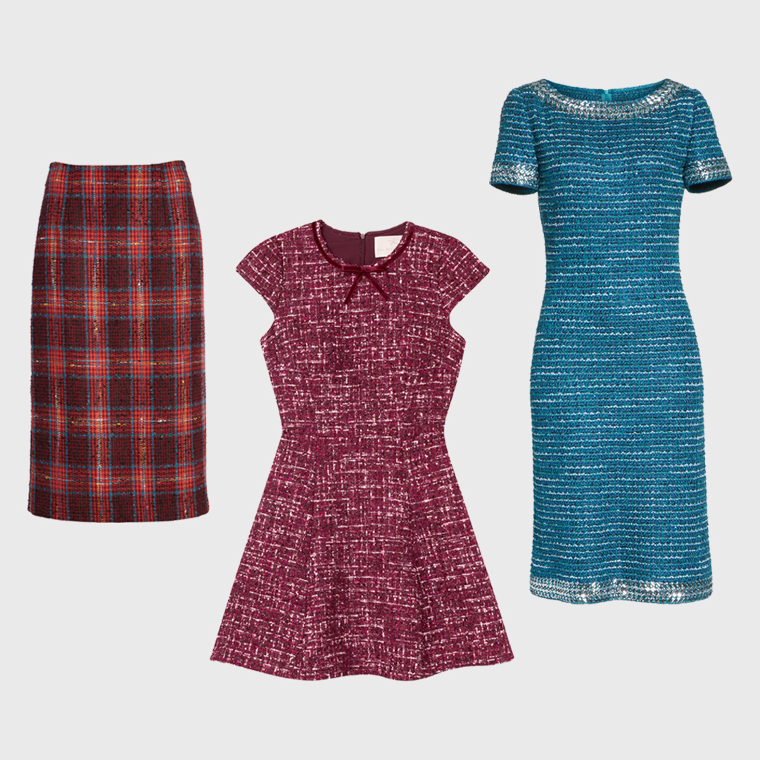 Tweed dresses and skirts.