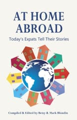 Book cover. At Home Abroad: Today's Expats Tell Their Stories is available at the usual locations... Amazon, iBooks, Powell's, B&N.