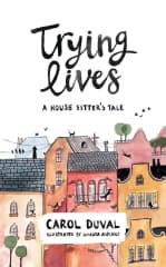 Trying Lives: A House Sitter's Tale