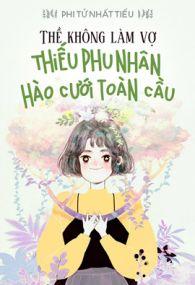the khong vi the thieu phu nhan hao cuoi toan cau - phi tu nhat tieu