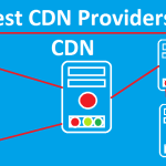 Top 10+ Most Powerful Tested Best CDN Providers 2019