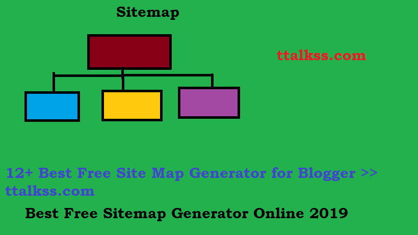 Top 9+ Best Free Site Map Generator for Website or Blogger >>ttalkss