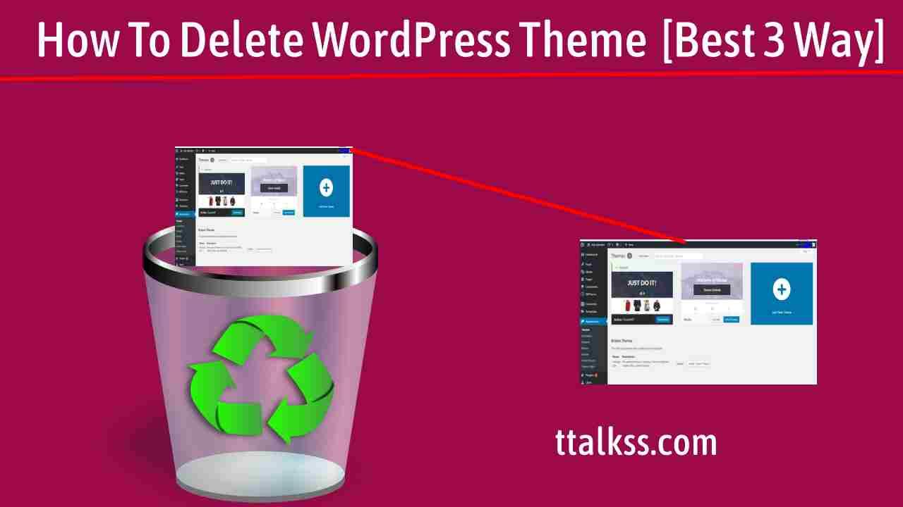 [Best 3 Method] How to Delete WordPress Theme WordPress.org