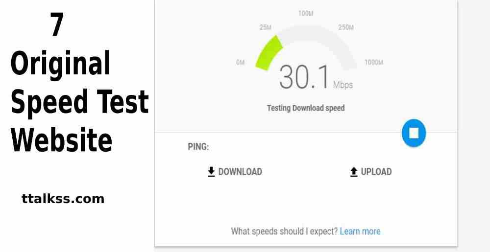TO 7 Original  Internet Speed Test Site-Best Internet Speed test For 2020