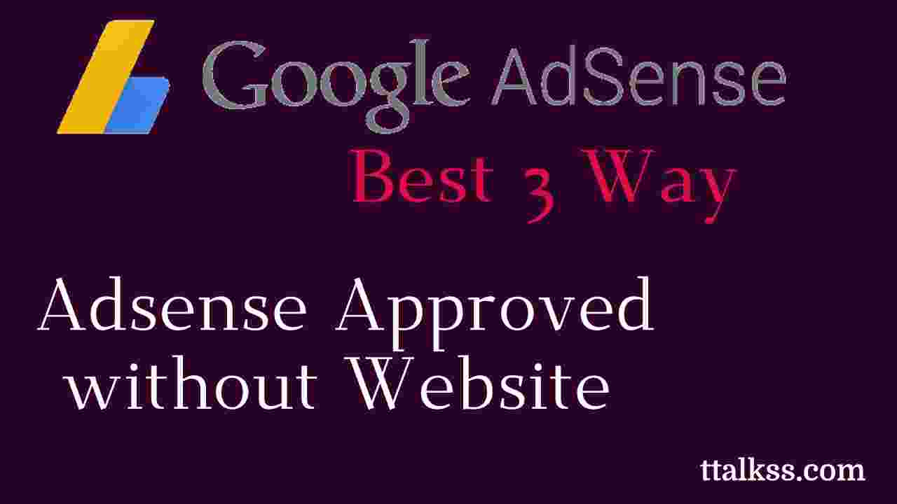 Create Adsense Account without website 3 Simple Tricks 2019