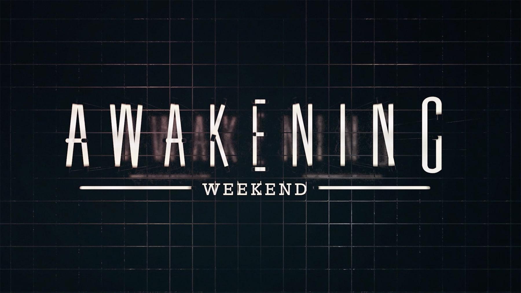 Awakening Weekend