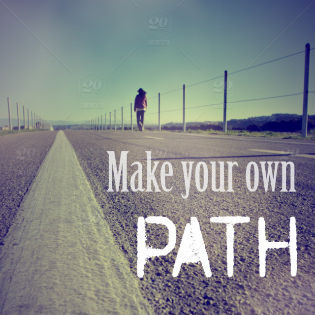 Make your own PATH - Motivational quote photography stock photo ...