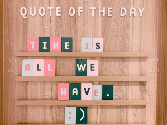 Quote Of The Day Time Is All We Have Life Is Short Life Quote