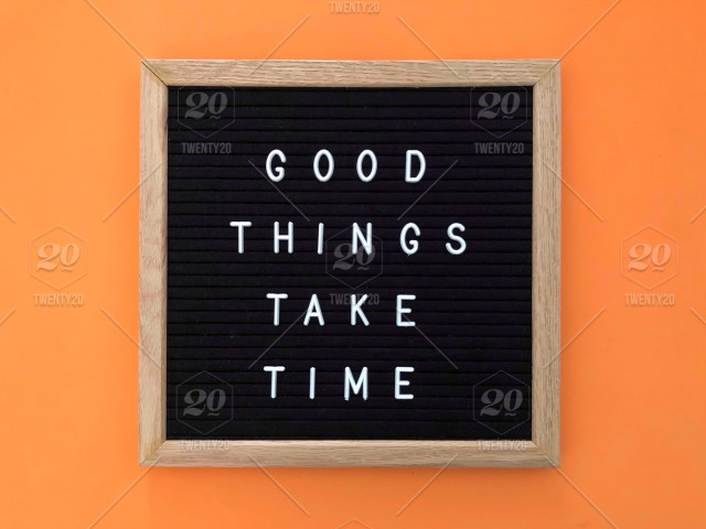 Good Things Take Time Message On Black Message Board Quote Quotes
