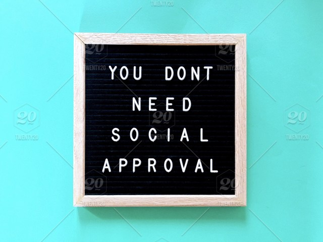 You Dont Need Social Approval Social Media Concepts Message Board