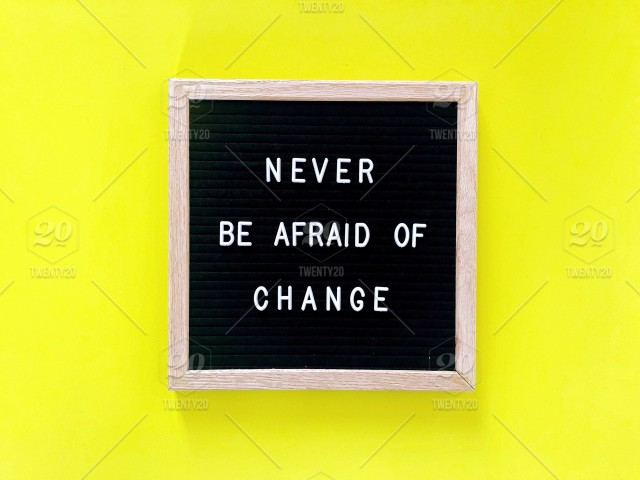 Never Be Afraid Of Change Quote Quotes Life Lesson On Black