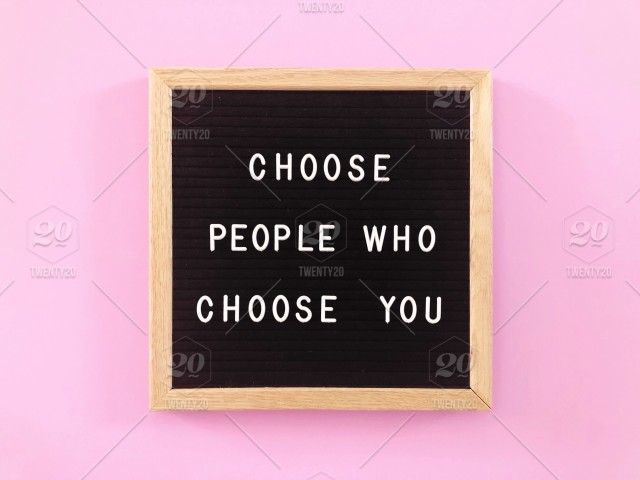 choose people who choose you great quote on black letter board