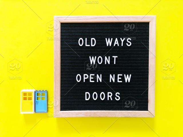 Old Ways Wont Open New Doors Great Quote On Black Letter Board